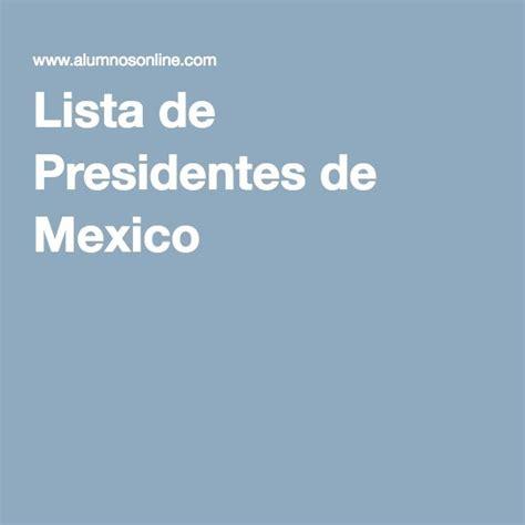 Lista de Presidentes de Mexico   Presidentes y Lista de ...