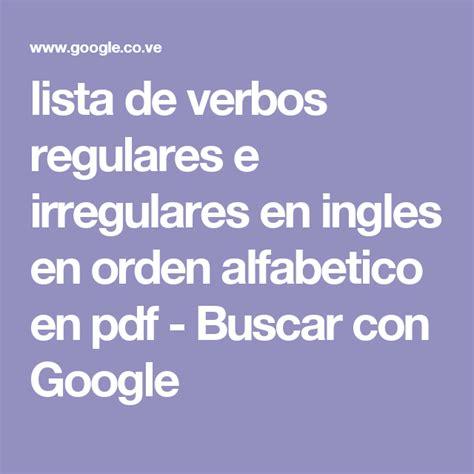 lista de verbos regulares e irregulares en ingles en orden ...