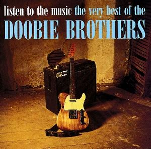 Listen to the Music: The Very Best of The Doobie Brothers ...