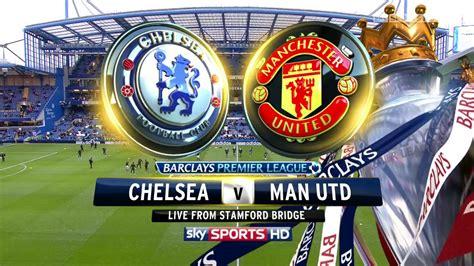 Live Streaming Chelsea Vs Manchester United 28 Oktober 2012