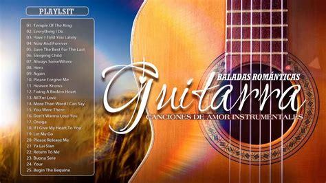 Lo Mejor de Las Canciones de Amor De Guitarra  Relajante ...