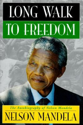 Long Walk to Freedom by Nelson Mandela   Reviews ...