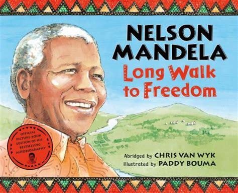 Long Walk to Freedom: children s edition – Nelson Mandela ...