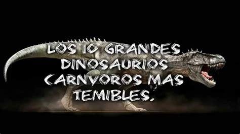los 10 grandes dinosaurios carnivoros mas temibles.   YouTube
