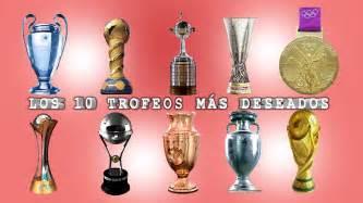 Los 10 Trofeos más deseados en el Futbol.   YouTube