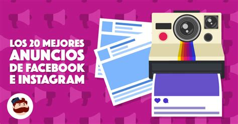 Los 20 mejores anuncios en español de Facebook e Instagram ...