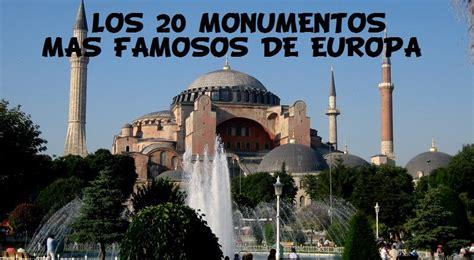 LOS 20 MONUMENTOS MÁS FAMOSOS DE EUROPA.
