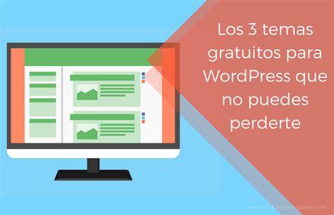 Los 3 temas gratuitos para WordPress que no puedes ...