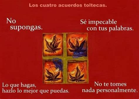 Los 4 acuerdos Toltecas... | Los cuatro acuerdos toltecas ...