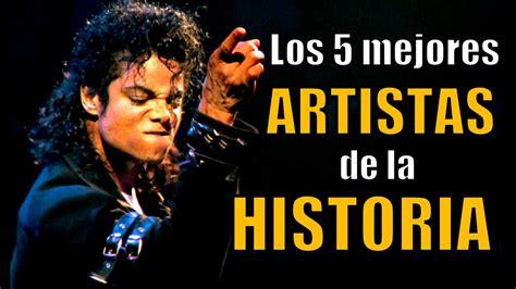 LOS 5 MEJORES ARTISTAS DE LA HISTORIA   YouTube