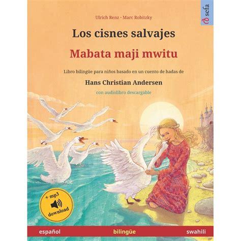 Los cisnes salvajes   Mabata maji mwitu  español   swahili ...