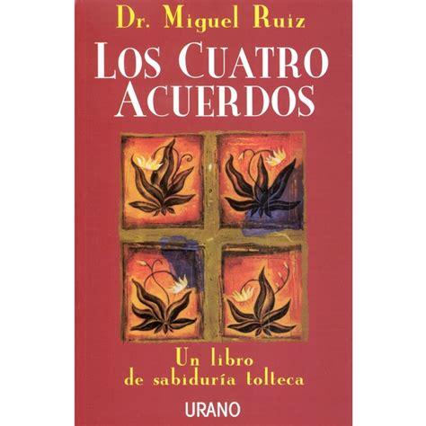 Los Cuatro Acuerdos, de los libros mas vendidos en Sólo ...