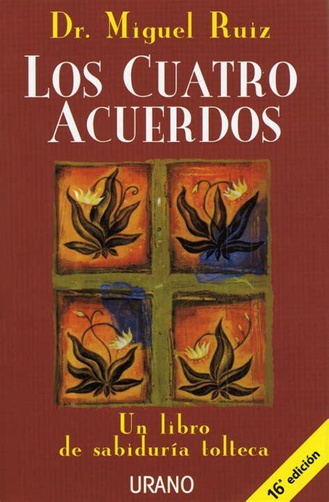 Los Cuatro Acuerdos de Miguel Ruiz Código para la Vida ...