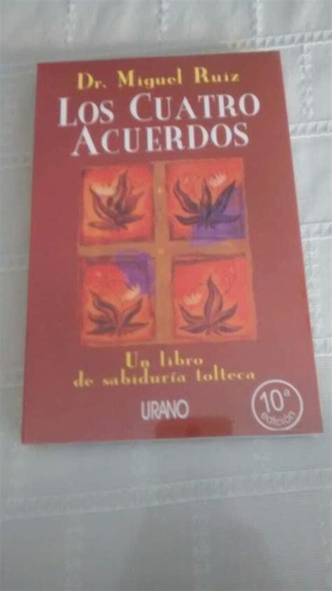 Los Cuatro Acuerdos / Dr Miguel Ruiz   $ 180.00 en Mercado ...