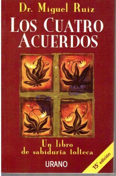Los cuatro acuerdos, Dr. Miguel Ruiz, sabiduría Tolteca ...