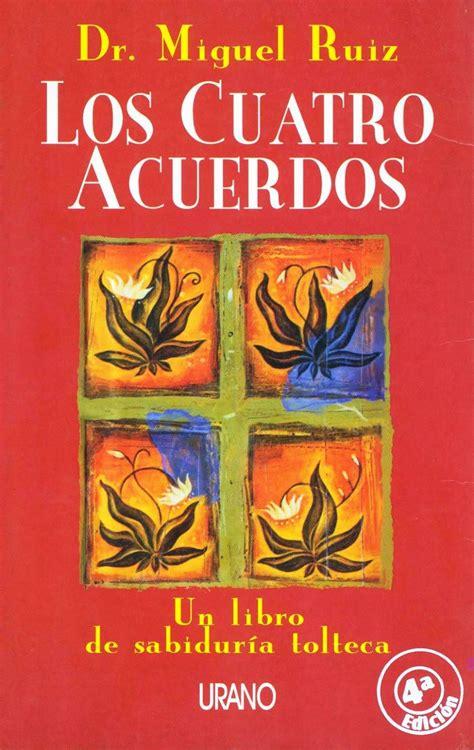 Los Cuatro acuerdos [Miguel Ruiz] ~ Lectura que cambia el ...