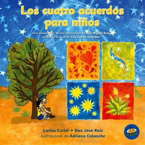 Los cuatro acuerdos para ninos | Lecciones en Espanol ...