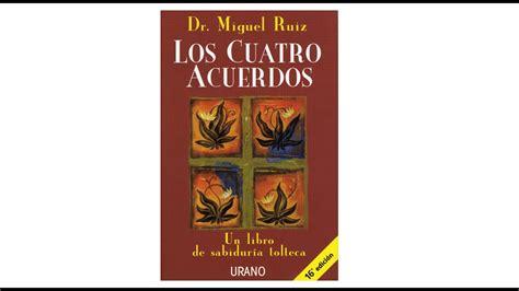 Los cuatro acuerdos por Miguel Ruiz | Resumen y comentario ...