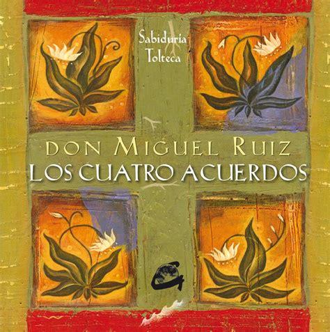 Los Cuatro Acuerdos Resumen PDF   Don Miguel Ruiz | Blog ...