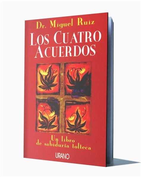 LOS CUATRO ACUERDOS – MIGUEL RUIZ   Libros De Millonarios