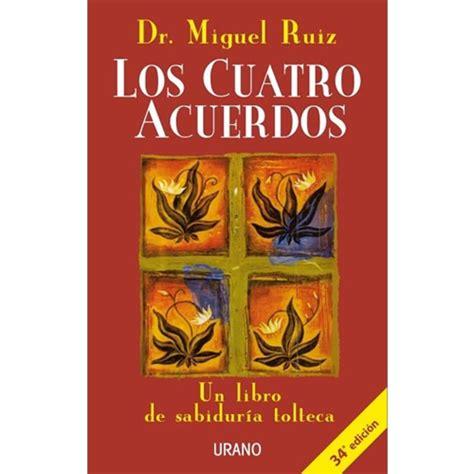 Los Cuatro Acuerdos – Miguel Ruiz – Circunpunto