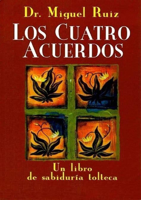 Los cuatro acuerdos   Sabiduría Tolteca, PDF   Miguel Ruiz ...