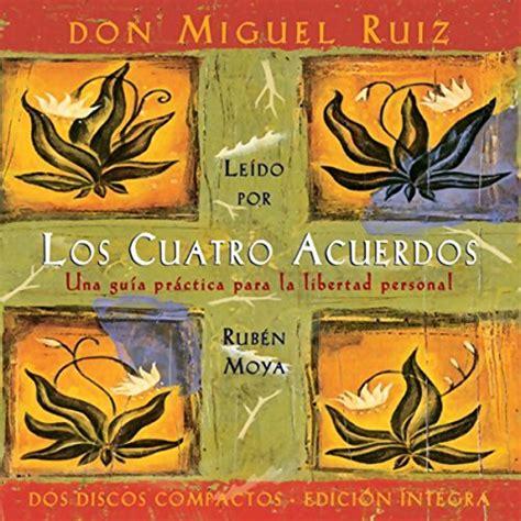Los Cuatro Acuerdos [The Four Agreements] by don Miguel ...