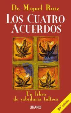 LOS CUATRO ACUERDOS: UN LIBRO DE SABIDURIA TOLTECA ...