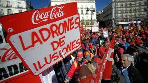 Los empleados de Coca Cola protestan en Madrid por el ...