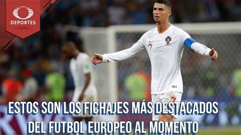 Los fichajes más importantes del futbol europeo | Televisa ...