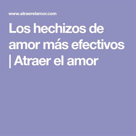 Los hechizos de amor más efectivos   Atraer el amor ...