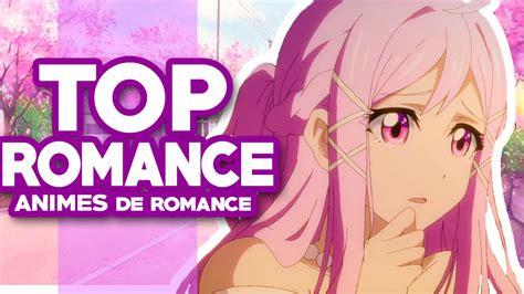 Los Mejores Animes de Romance recomendados   YouTube