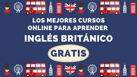 Los mejores cursos online para aprender Inglés británico ...
