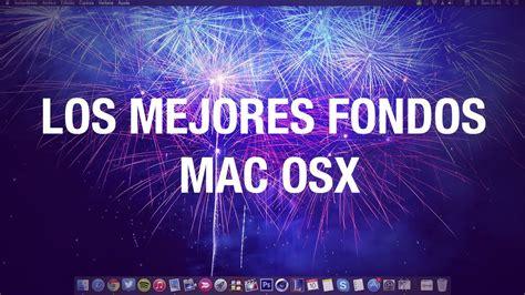 LOS MEJORES FONDOS DE PANTALLA PARA MAC   YouTube
