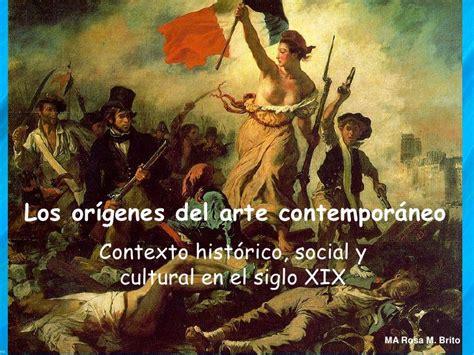 Los orígenes del arte contemporáneo, contexto histórico ...