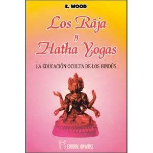 Los Raja y Hatha Yoga   Agartha Books
