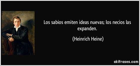 Los sabios emiten ideas nuevas; los necios las expanden.