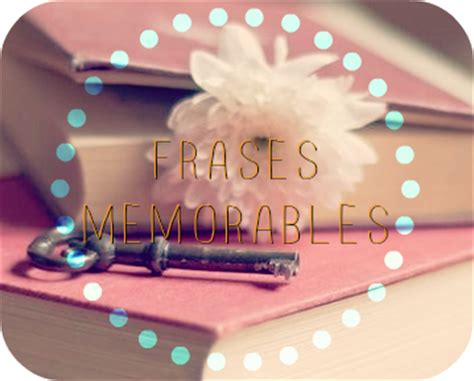 Lost Between Letters: Frases Memorables #5  La última ...