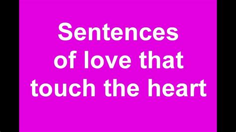 Loving words that touch the heart.   YouTube