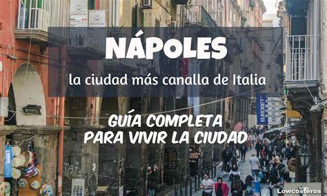 Lowcosteros: Guía para visitar Nápoles, la ciudad más ...