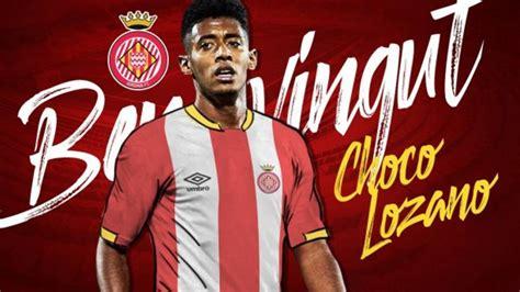 Lozano firma por el Girona cuatro temporadas y media   AS.com