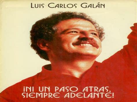 Luis Carlos Galan Vive!   Taringa!