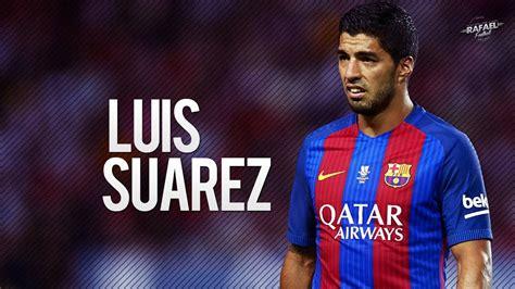Luis Suárez Skills & Amazing Goals 2016/2017 HD   YouTube