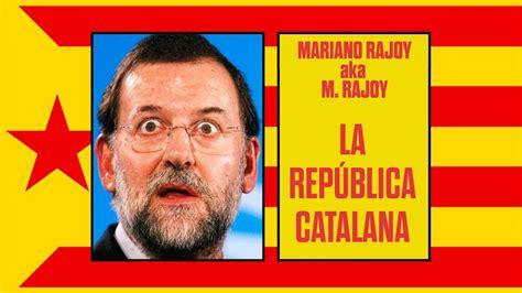 M. Rajoy y la república catalana   Onda Cero   YouTube