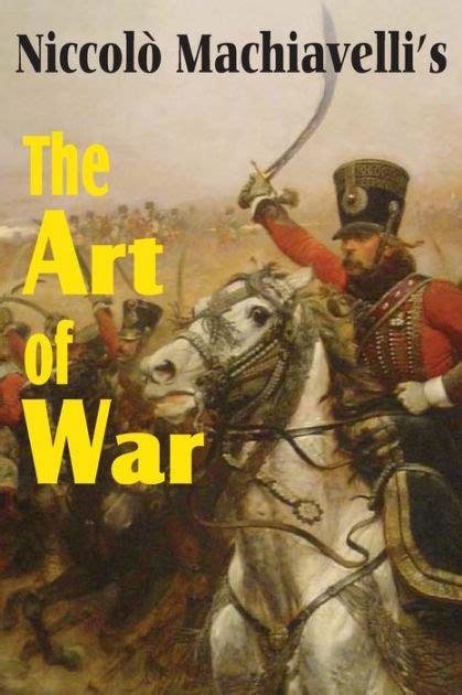 Machiavelli s The Art of War by Niccolò Machiavelli ...