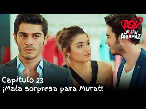 ¡Mala sorpresa para Murat!   Amor Sin Palabras Capitulo 23 ...