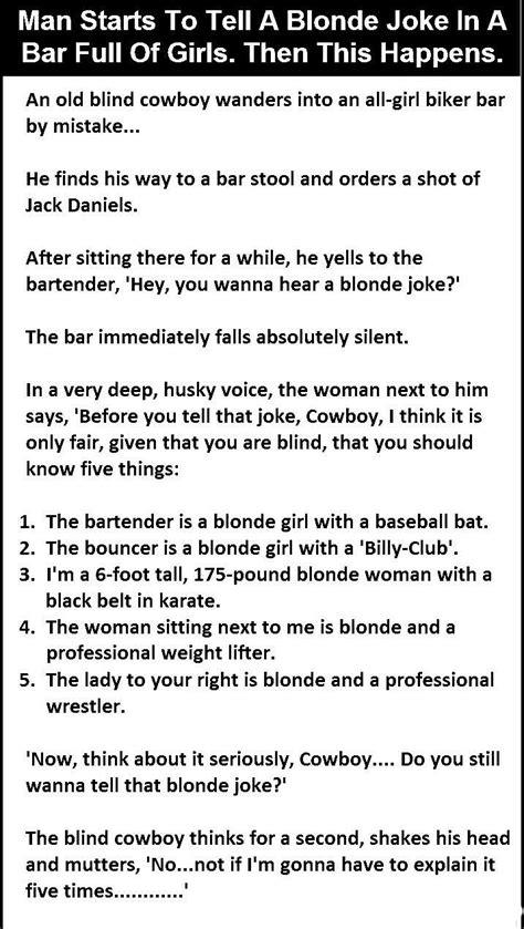Man Starts To Tell A Blonde Joke In A Bar Full Of Girls ...