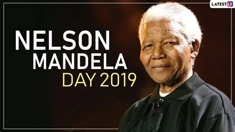 Mandela Day 2019: Date, History and Significance of ...