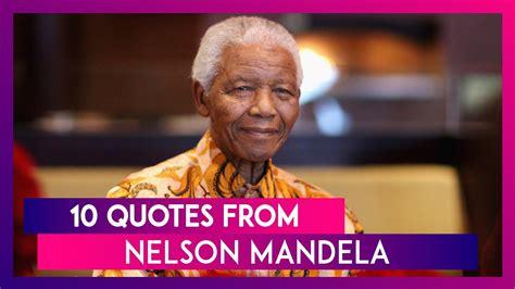 Mandela Day 2019: Inspiring Quotes of Nelson Mandela ...