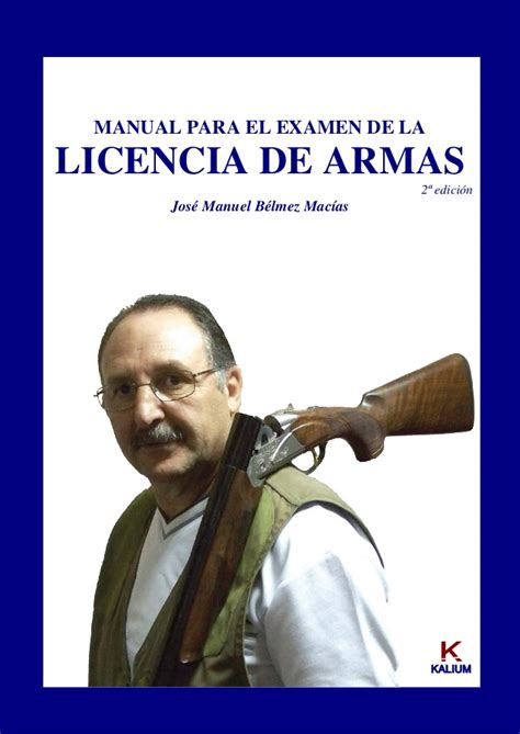 MANUAL PARA EL EXAMEN DE LA LICENCIA DE ARMAS pdf